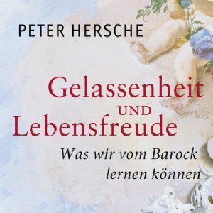 Gelassenheit und Lebensfreude - Was wir vom Barock lernen können Peter Hersche © Stiftsarchiv